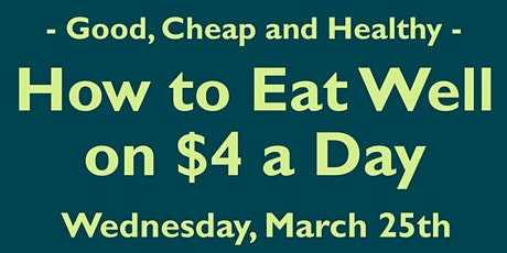 How to Eat Well on $4 a Day tickets