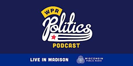 Politics Podcast Live - Madison tickets