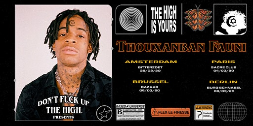 Don't Fuck up the High Presents Thouxanban Fauni in Brussel
