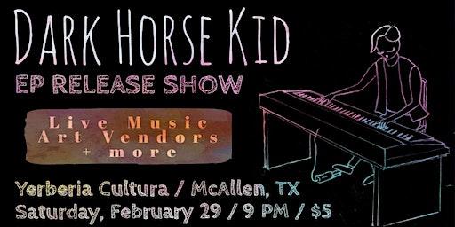 Dark Horse Kid EP Release Show