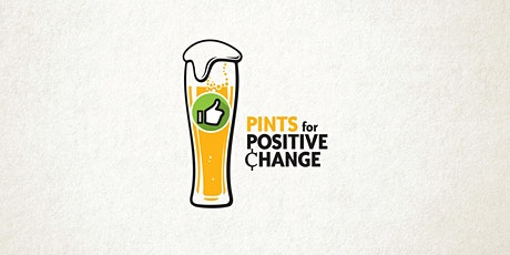 Pints for Positive Change tickets