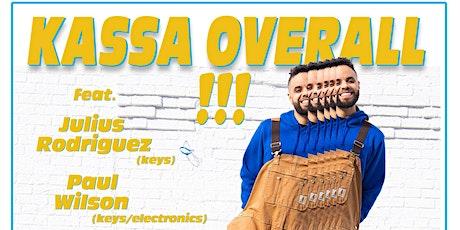 KASSA OVERALL  w/ Friends LIVE!!! tickets