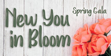 """New You in Bloom"" Spring Gala tickets"