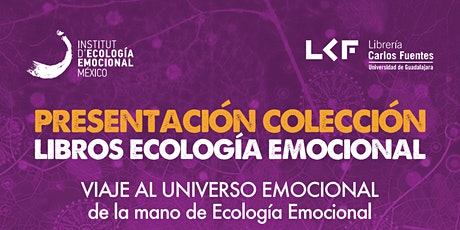 GDL -Presentación Libros VIAJE AL UNIVERSO EMOCIONAL con Ecología Emocional entradas