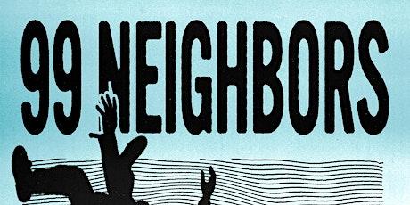 99 Neighbors tickets