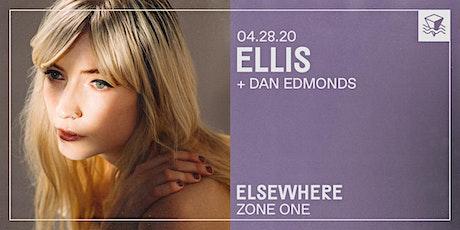 Ellis @ Elsewhere (Zone One)