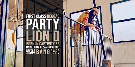 First Class Reggae Party // LION D // BANGBASS CREW