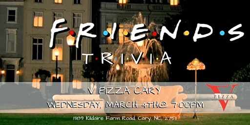 Friends Trivia at V Pizza Cary