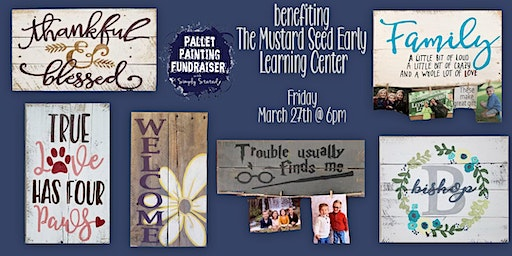 Pallet Painting Fundraiser for the Mustard Seed Early Leargning Center