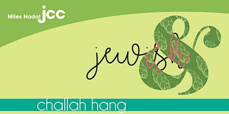 Jewish& Challah Hang - March tickets