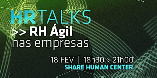 HR Talks - RH Ágil nas Empresas
