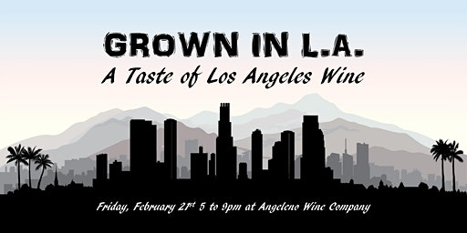 Grown in LA: A Taste of Los Angeles Wines