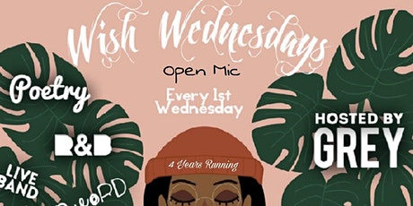 Wish Wednesdays Open Mic: Poetry, Spoken Word, Live Band tickets