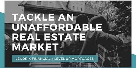 "Tackle an ""Unaffordable"" Real Estate Market With Smart Mortgage Financing tickets"