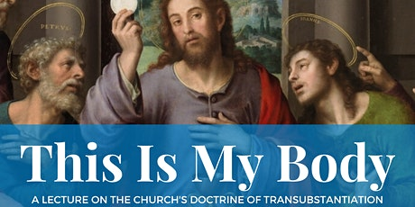 This is My Body: The Church's Doctrine of Transubstantiation tickets