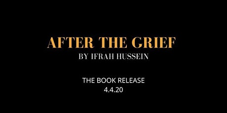 AFTER THE GRIEF by Ifrah Hussein - Book Release Event tickets