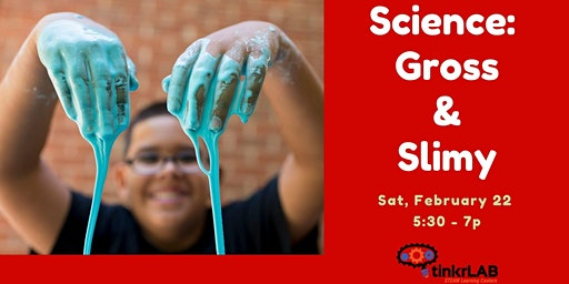 Mindblown Science: Gross and Slimy