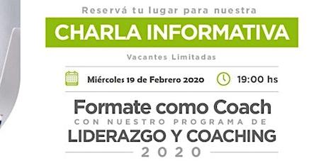 Charla Informativa: Programa de Liderazgo y Coaching 19 de Febrerero 19 hs entradas