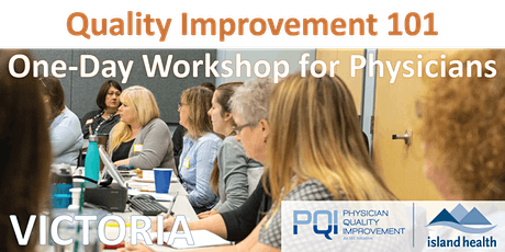 Quality Improvement 101  One-Day Workshop for Physicians (Victoria) tickets