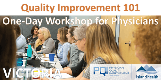 Quality Improvement 101  One-Day Workshop for Physicians (Victoria)