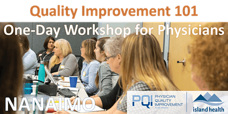 Quality Improvement 101  One-Day Workshop for Physicians (Nanaimo) tickets