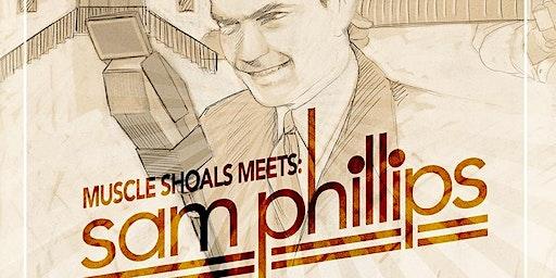 Muscle Shoals Meets Sam Phillips