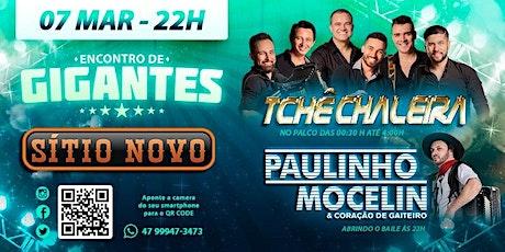 Encontro de Gigantes, Paulinho Mocelin + Tchê Chaleira - Joinville/SC ingressos