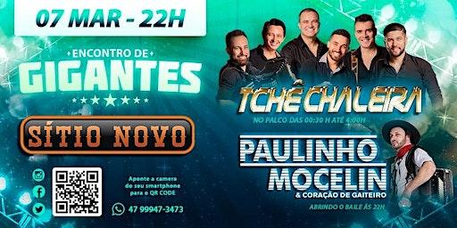 Encontro de Gigantes, Paulinho Mocelin + Tchê Chaleira - Joinville/SC