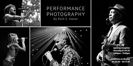 """Performance Photography by Ruth E. Kaiser"" Exhibit Opening Reception tickets"