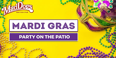 Mad Dogs British Pub Mardi Gras Patio Party! tickets