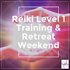 Reiki Level 1 Training & Retreat Weekend tickets