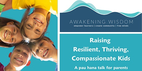 Raising Resilient, Thriving, Compassionate Kids tickets