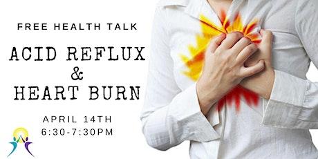Free Health Talk: Acid Reflux & Heart Burn tickets