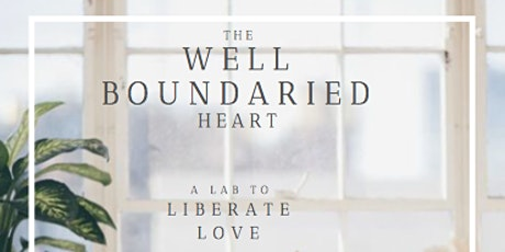 THE WELL BOUNDARIED HEART: A LOVE LAB FOR LIBERATION  tickets