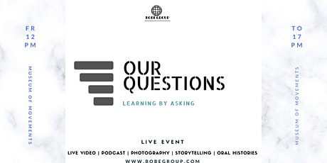 OUR QUESTIONS - LIVE EVENT tickets