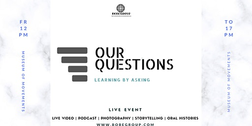 OUR QUESTIONS - LIVE EVENT