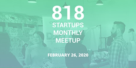 818 Startups Monthly Meetup - February 2020 tickets