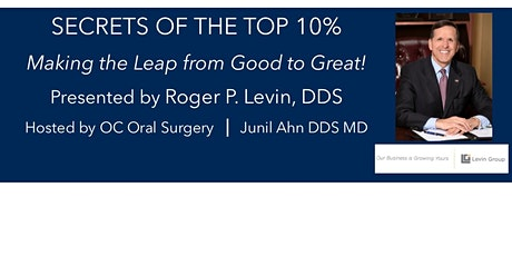 Secrets of the top 10% of Dental Practices Presented by Roger Levin tickets