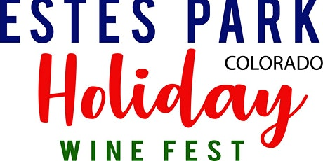 2nd Annual Estes Park Holiday Wine Festival tickets