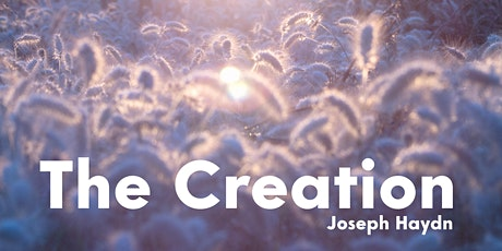 Live Performance of The Creation by Joseph Haydn tickets