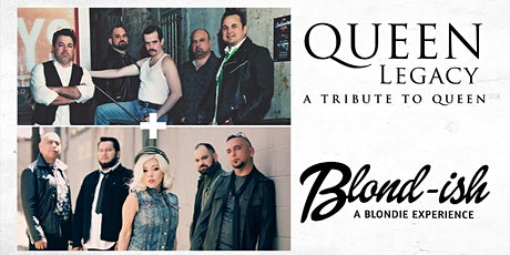 Queen Legacy and Blond-ish - Tributes to Queen and Blondie! tickets