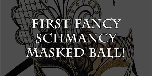 The First Fancy Schmancy Masked Ball!
