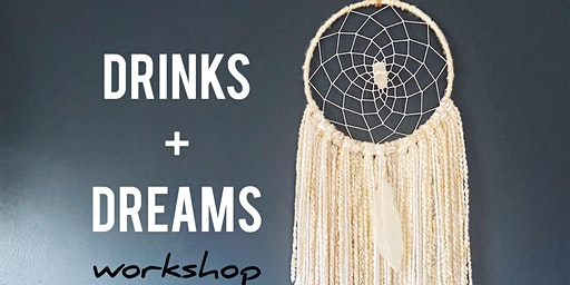Drinks & Dreams... Dream Catcher that is!