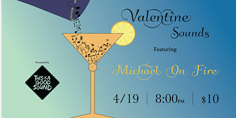Valentine Sounds w/ Michael On Fire tickets