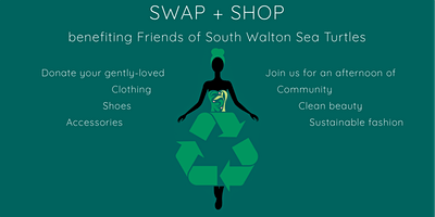 Style + Wellness Shop + Swap benefiting Friends of South Walton Sea Turtles