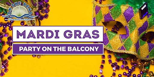 On The Bend Mardi Gras Balcony Party!