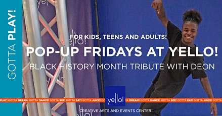 Pop-Up Fridays Black History Month Tribute Kids Class at Yello! tickets