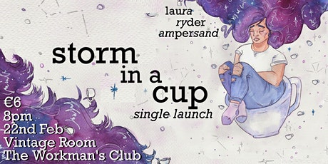 Storm in a Cup Single Launch - Laura Ryder Ampersand tickets