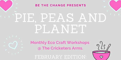 Pie, Peas and Planet: February Edition: 'Love Yourself First'.
