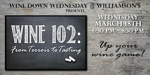 Wine Down Wednesday - Wine 102: from Terroir to Tastings